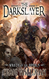 The Darkslayer: Wrath of the Royals (Book 1 of 6): A Sword and Sorcery Series