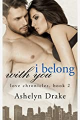 I Belong With You (Love Chronicles Book 2) Kindle Edition