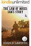 The Law of Moses (Sam and Laura's Story Book 1) (English Edition)