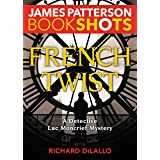 French Twist: A Detective Luc Moncrief Mystery (Kindle Single)