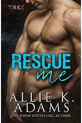 Rescue Me (TREX Book 2)