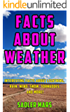 Facts about Weather: Interesting Facts about Lightning, Rain, Wind, Snow, Tornadoes, and more! (Facts about Stuff Book 2)