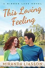 This Loving Feeling (A Mirror Lake Novel Book 3) Kindle Edition