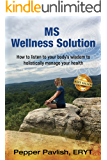 MS Wellness Solution: How to listen to your body's wisdom to holistically manage your health