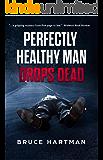 Perfectly Healthy Man Drops Dead