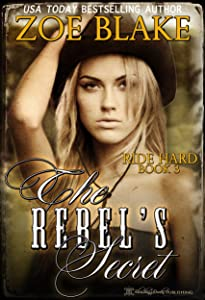 The Rebel's Secret (Ride Hard Book 3)
