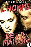 L'Homme de la Maison  (+ BONUS): (Nouvelle New Romance, Soumission, Première Fois, Interdit, Histoire Érotique)