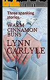 WARM CINNAMON BUNS: Three spanking stories.