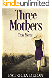 Three Mothers: Trois Mères (All for Love Book 2)
