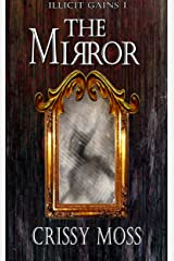 The Mirror: Illicit Gains Book 1 Kindle Edition