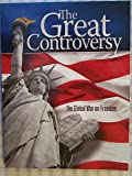 The Great Controversy: The Global War on Freedom