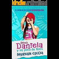 Sexo, Daniela y un poco de Rock : Bilogia Rock, Libro 2