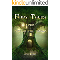 Fairy Tales: From Around the World (Fairy Tale Book, Bedtime Stories for Kids ages 6-12) (English Edition)