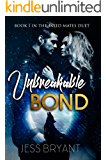 Unbreakable Bond (Fated Mates Duet Book 1)