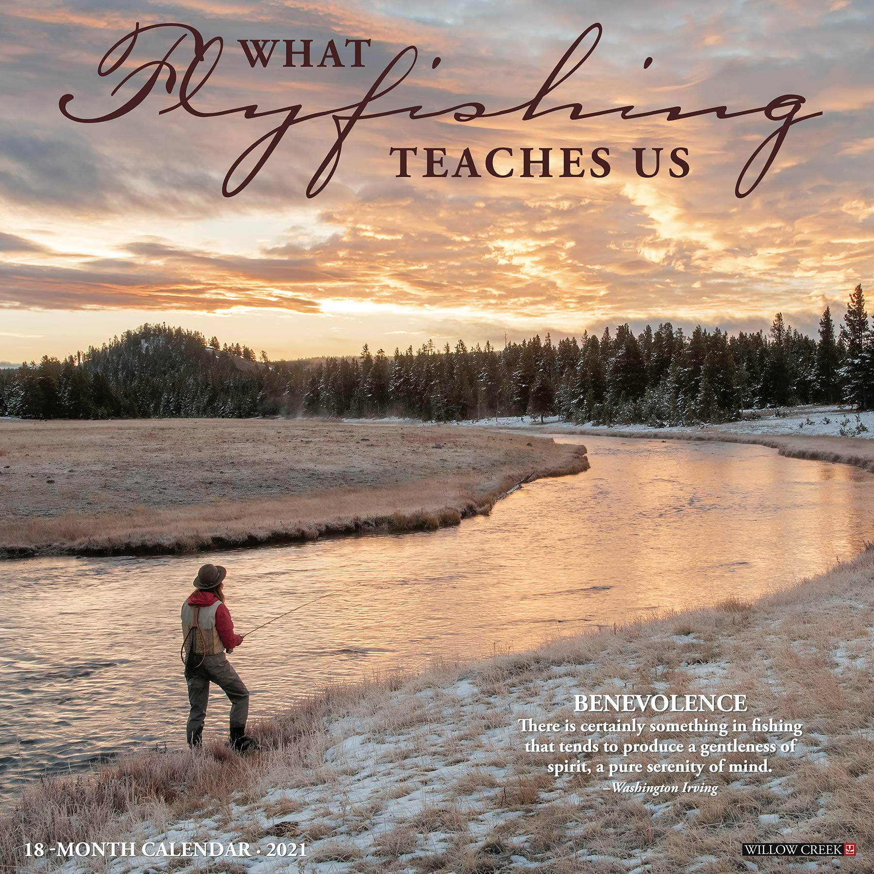 What Fly Fishing Teaches Us 2021 Wall Calendar: Willow Creek Press