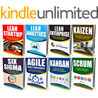 LEAN: Ultimate Collection - Lean Startup, Lean Analytics, Lean Enterprise, Kaizen, Six Sigma, Agile Project Management, Kanban, Scrum (Lean Thinking, Lean Manufacturing, Management, Running Lean)