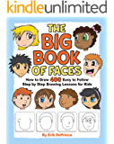 The Big Book of Faces: How to Draw 400 Easy to follow Step by Step Drawing Lessons for Kids