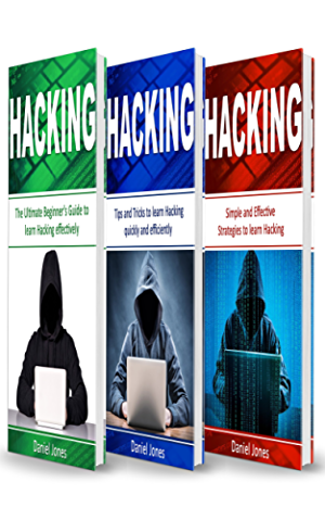Hacking: 3 Books in 1- The Ultimate Beginner's Guide to Learn Hacking Effectively + Tips and Tricks to learn Hacking + Strategies(Basic Security; Wireless Hacking; Ethical Hacking; Programming)