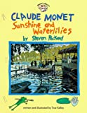 Claude Monet: Sunshine and Waterlilies (Smart About Art)