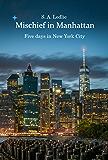 Mischief in Manhattan: Five Days in New York City