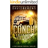 Conch Wave (A Troy Bodean Tropical Thriller Book 7)