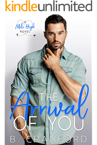The Arrival Of You Mile High Book 2 Kindle Edition By Cranford B Literature Fiction Kindle Ebooks Amazon Com
