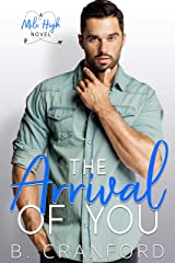 The Arrival of You (Mile High Book 2) Kindle Edition