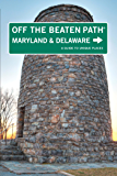 Maryland and Delaware Off the Beaten Path®: A Guide To Unique Places (Off the Beaten Path Series)