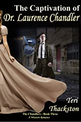 The Captivation of Dr. Laurence Chandler: The Chandlers - Book Three Kindle Edition