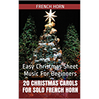 20 Christmas Carols For Solo French Horn Book 1: Easy Christmas Sheet Music For Beginners book cover
