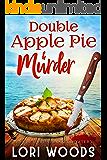 Double Apple Pie & Murder: A Sweet Treats Cozy Mystery Book 10