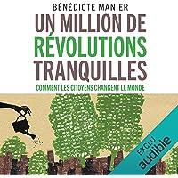 Un million de révolutions tranquilles. Comment les citoyens changent le monde