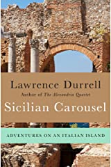 Sicilian Carousel: Adventures on an Italian Island Kindle Edition
