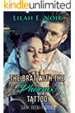 The Brat With The Phoenix Tattoo: (A BDSM Romance) (The Sage Phoenix Series Book 1)