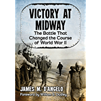 Victory at Midway: The Battle That Changed the Course of World War II