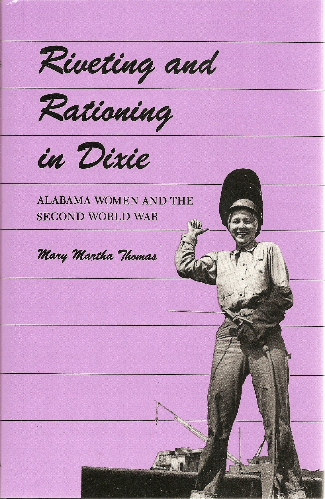 Riveting and Rationing in Dixie: Alabama Women and the Second World War