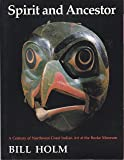Spirit and Ancestor: A Century of Northwest Coast Indian Art at the Burke Museum (Monograph / Thomas Burke Memorial Washington State Museum)