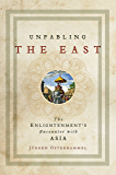 Unfabling the East: The Enlightenment's Encounter with Asia