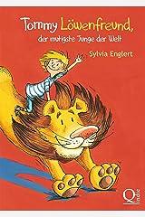 Tommy Löwenfreund, der mutigste Junge der Welt (German Edition) Kindle Edition
