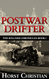 Postwar Drifter (The Kellner Chronicles Book 1)