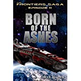 """Ep.#11 - """"Born of the Ashes"""" (The Frontiers Saga)"""