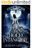 The Hold Intangible (Fort Weird Book 1)