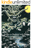 Driven to Madness with Fright: Further Notes on Horror Fiction (English Edition)