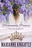 Permanently Princess (Royals of Valleria #10)
