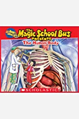 Magic School Bus Presents: The Human Body: A Nonfiction Companion to the Original Magic School Bus Series Kindle Edition