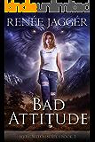 Bad Attitude (WereWitch Book 1)