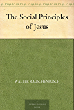 The Social Principles of Jesus (English Edition)