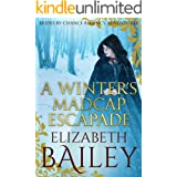 A Winter's Madcap Escapade (THE BRIDES BY CHANCE REGENCY ADVENTURES SERIES Book 4)