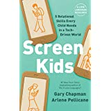 Screen Kids: 5 Relational Skills Every Child Needs in a Tech-Driven World