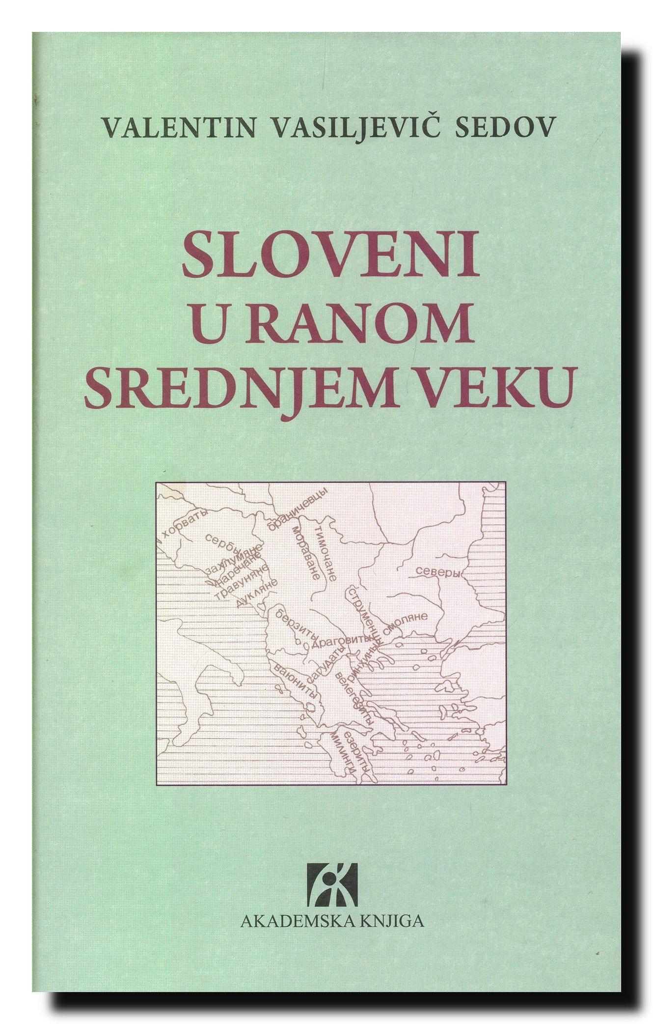 Sloveni U Ranom Srednjem Veku Valentin Vasiljevic Sedov